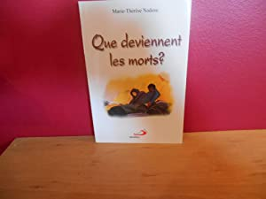 QUE DEVIENNENT LES MORTS: NADEAU, MARIE-THERESE