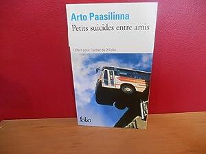 PETITS SUICIDES ENTRE AMIS: PAASILINNA ARTO
