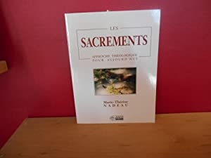 LES SACREMENTS APPROCHE THEOLOGIE POUR AUJOURD'HUI: MARIE THERESE NADEAU