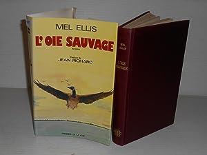 L'oie Sauvage: Ellis, Mel