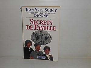 Secrets De Famille: Soucy, Jean Yves; Annette, Cecile et Yvonne Dionne