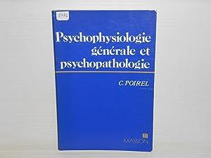 Psychophysiologie générale et psychopathologie: Dimensions normatives et perspectives...