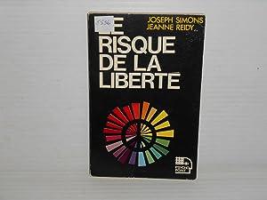 Le Risque De La Liberte: Simons, Joseph; Reidy,