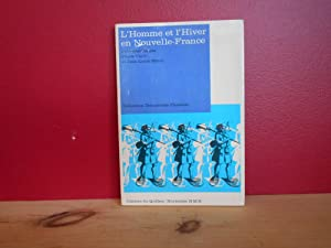 L'homme et L'hiver En nouvelle-France: Carle, Pierre &