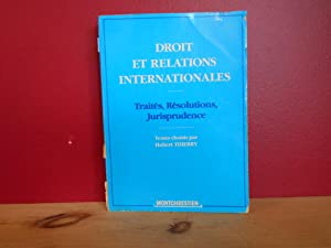 Droit et relations internationales: Traites, resolutions, jurisprudence