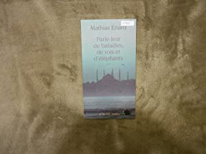 Parle-leur De Batailles De Rois et D'elephants: Enard, Mathias