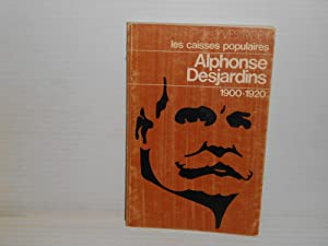 Les caisses populaires Alphonse Desjardins 1900-1920: Roby, Yves