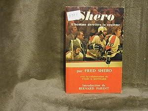 Shero l'homme derrière le système: Shero, Fred