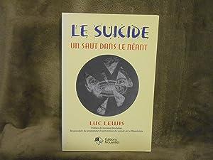 LE SUICIDE ; UN SAUT DANS LE: LEWIS, LUC
