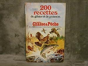 200 recettes de gibier et de poisson: Quebec chasse et peche; Institut National des Viandes Inc.
