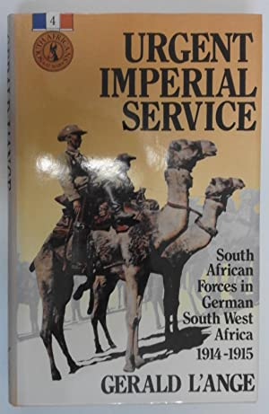Urgent Imperial Service; South African Forces in German South West Africa 1914-15