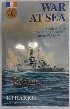 War at Sea; South African Maritime Operations During World War II