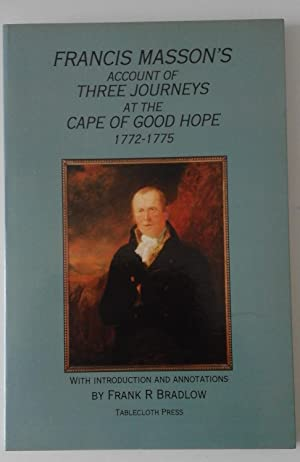 Francis Masson's Account of Three Journeys at the Cape of Good Hope 1772-1775