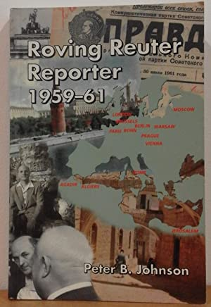 Roving Reuter Reporter; 1959-1961