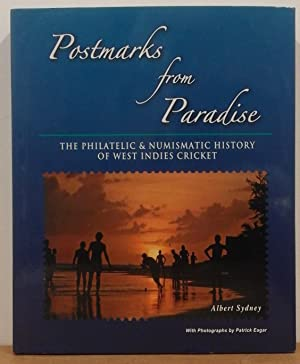 Postmarks from Paradise; The Philatelic & Numismatic History of West Indies Cricket