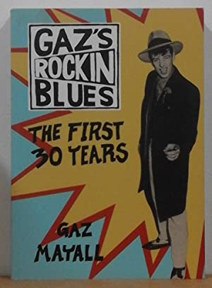 Gaz's Rockin' Blues; The First 30 Years. Signed copy