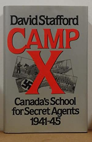 Camp X: Canada's School for Secret Agents 1941 - 1945