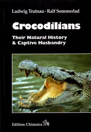 Crocodilians: their natural history and captive husbandry.: Trutnau, Ludwig and