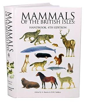 Mammals of the British Isles: handbook.: Harris, S. and