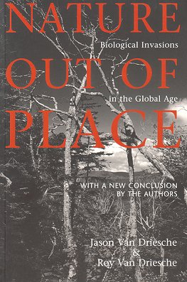 Nature out of place: biological invasions in: Van Driesche, Jason
