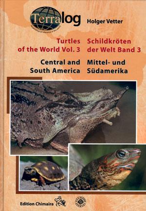 Turtles of the world, volume three: Central: Vetter, Holger.
