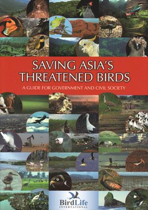 Saving Asia's threatened birds: a guide for: BirdLife International.