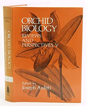 Orchid biology: reviews and perspectives, volume five.: Arditti, Joseph, editor.