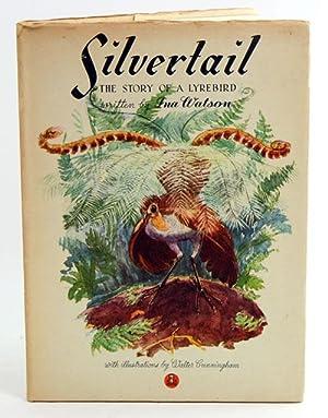 Silvertail: the story of a lyrebird.: Watson, Ina.