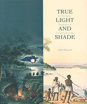 True light and shade: an Aboriginal perspective: Maynard, John.
