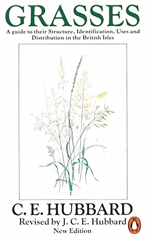 Grasses: a guide to their structure, identification,: Hubbard, C. E.