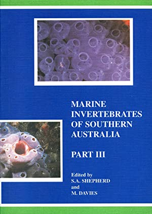 Marine invertebrates of southern Australia, part three.: Shepherd, S. A.