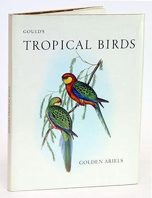 Gould's tropical birds.: Mannering, Eva, editor.