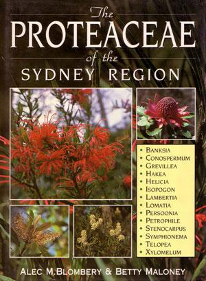 The Proteaceae of the Sydney region.: Blombery, Alec and