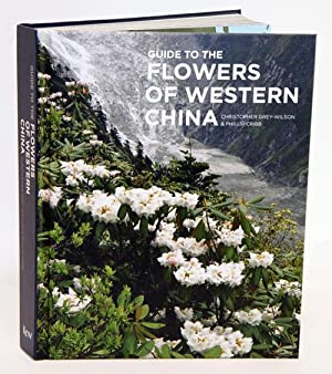 Guide to the flowers of western China.: Grey-Wilson, Christopher and
