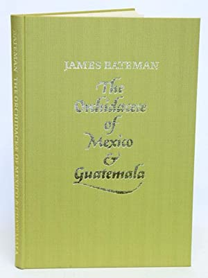 The Orchidaceae of Mexico and Guatemala.: Bateman, James.