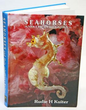 Seahorses and their relatives.: Kuiter, Rudie H.