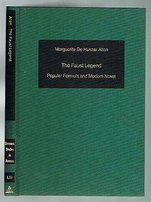 The Faust Legend: Popular Formula and Modern Novel: Allen, Marguerite De Huszar