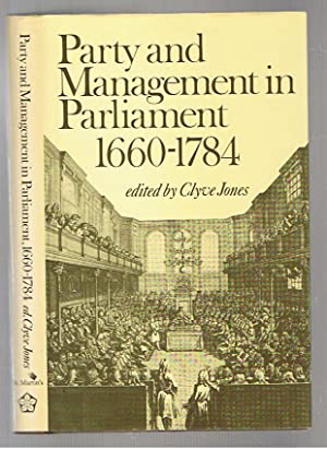 Party and Management in Parliament, 1660-1784: Jones, Clyve