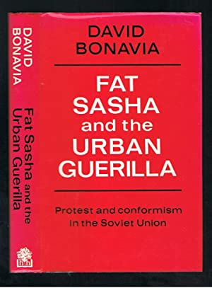 Fat Sasha and the Urban Guerilla : Bonavia, David