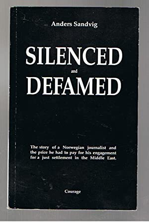 Silenced and Defamed: The Story of a Norwegian Journalist and the Price He Had to Pay for His ...