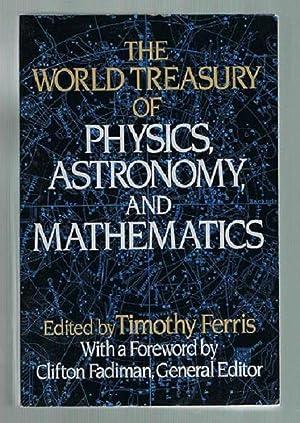 The World Treasury of Physics, Astronomy and Mathematics: Ferris, Timothy (ed)