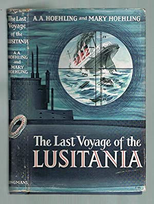 The Last Voyage of The Lusitania: Hoehling, A A; Hoehling, Mary