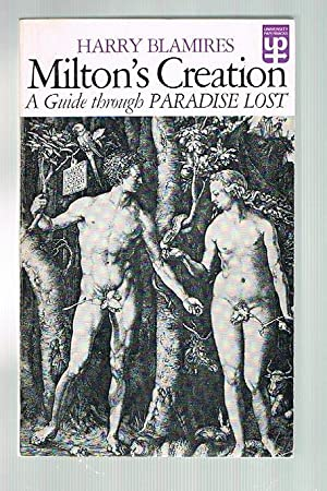Milton's Creation: A Guide through Paradise Lost: Blamires, Harry