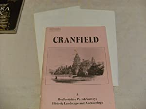 CRANFIELD. Bedfordshire Parish Surveys: Historic Landscape and: Coleman, Stephen R.