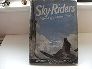 SKY-RIDERS. A Book of Famous Flyers: Harry Harper