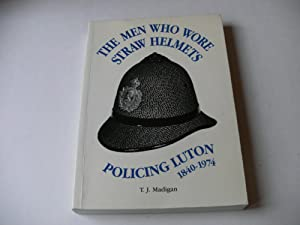THE MEN WHO WORE STRAW HELMETS. Policing: T. J. Madigan