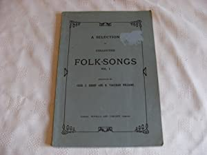 A SELECTION OF COLLECTED FOLK-SONGS. Vol. 1.: Cecil J. Sharp