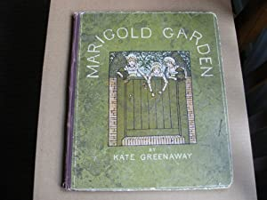 MARIGOLD GARDEN Pictures and Rhymes by Kate: Greenaway, Kate