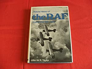 PICTORIAL HISTORY OF THE RAF. Volume One,: Taylor, John W