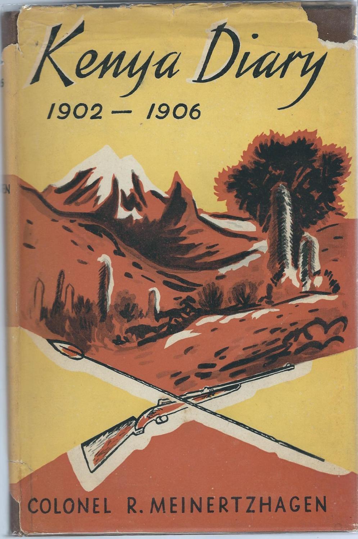 Kenya Diary 1902-1906 Meinertzhagen, R Colonel